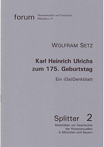 Karl Heinrich Ulrichs zum 175. Geburtstag: Ein (Ge)Denkblatt (Splitter) Ge-splitter