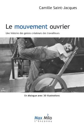 Le mouvement ouvrier: Une histoire des g...