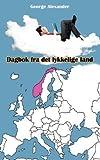 Dagbok Fra Det Lykkelige Land[DAGBOK FRA DET LYKKELIGE LAND][Norwegian Edition][Paperback]