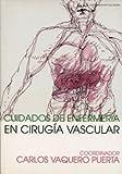 Cuidados de enfermería en cirugía vascular de Carlos Vaquero Puerta (3 jul 2000) Tapa blanda