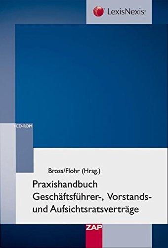 Praxishandbuch Geschäftsführer-, Vorstands- und Aufsichtsratsverträge: Mit Vertragsmustern auf CD-ROM