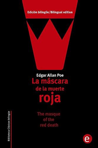 La máscara de la muerte roja/The masque of the red death: Edición bilingüe/Bilingual edition (Biblioteca Clásicos bilingüe)
