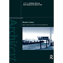 Desire lines: Space Memory and Identity in a Post-Apartheid City (Architext)