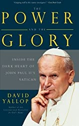 The Power and the Glory Inside the Dark Heart of Pope John Paul II's Vatican by David A. Yallop (3-Mar-2009) Paperback