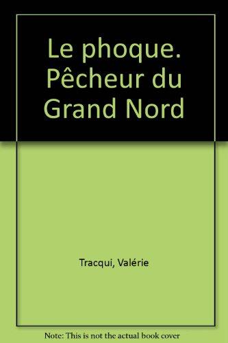 Le Phoque, pêcheur du Grand Nord par Valérie Tracqui