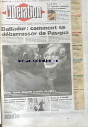 LIBERATION [No 4280] du 21/02/1995 - BALLADUR - COMMENT SE DEBARRASSER DE PASQUA LIONEL JOSPIN NOUVEAU GUIGNOL DE L' INFO NEMO DE BELLEVILLE FRANCHIT LE MUR DU SON LES NEUTRINOS, FANTOMES FARCEURS DE L' UNIVERS L' ARGENT DE LA PAIX MANQUE A ARAFA