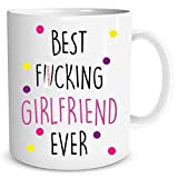 Best Girlfriend Coffee Mugs - Funny Novelty Coffee Mugs Best Fu*king Girlfriend Ever Review