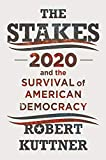 The Stakes - 2020 and the Survival of American Democracy