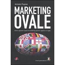 Marketing ovale. Punti, appunti e spunti di marketing sportivo applicato al rugby