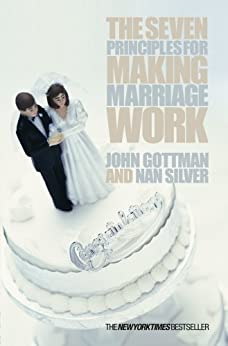 The Seven Principles For Making Marriage Work by [Gottman, John]