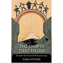 [(The Lights That Failed: European International History 1919-1933)] [Author: Zara S. Steiner] published on (September, 2007)