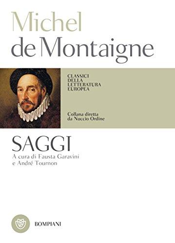 Michel de Montaigne. Saggi (Classici della letteratura europea Vol. 520) (Italian Edition)