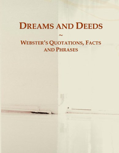 Dreams and Deeds: Webster's Quotations, Facts and Phrases
