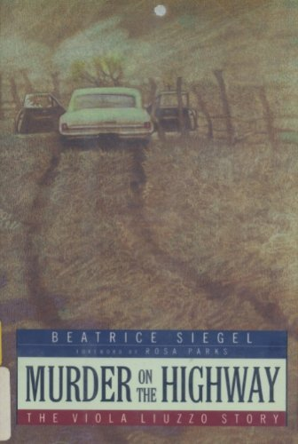Murder on the Highway: The Viola Liuzzo Story by Beatrice Siegel (1994-01-03)