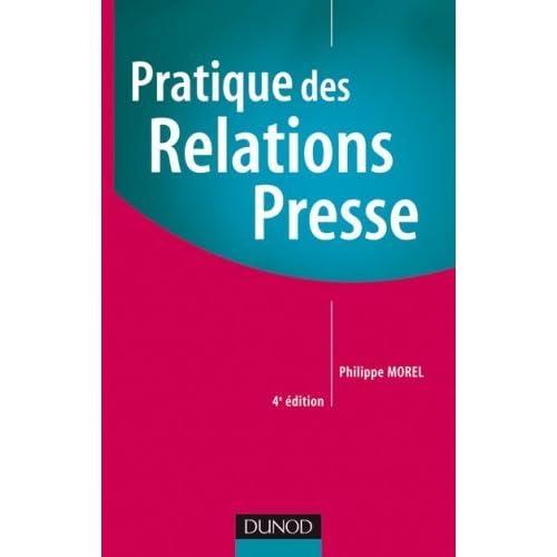 Pratique des Relations Presse de Philippe Morel (11 juin 2008) Broché
