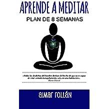 APRENDE A MEDITAR: Plan de 8 semanas