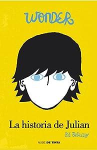 La historia de Julian deleitará a los lectores de WONDER. La lección de August ... y a los que todavía no la han leído.
