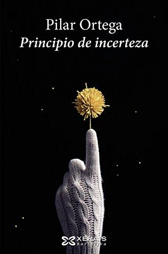 Principio de incerteza (Edición Literaria - Narrativa E-Book) (Galician Edition) par Pilar Ortega
