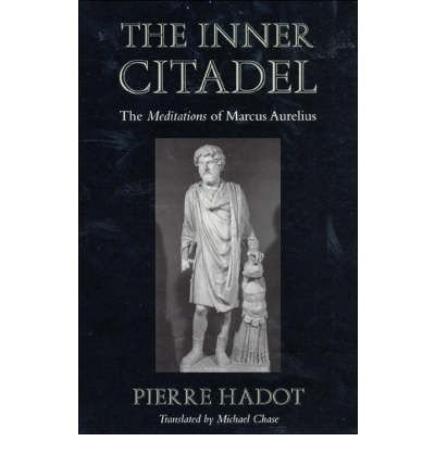 [( The Inner Citadel: The Meditations of Marcus Aurelius )] [by: Pierre Hadot] [Dec-2001]