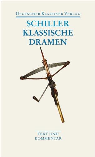 Klassische Dramen: Maria Stuart / Jungfrau von Orleans / Wilhelm Tell (DKV Taschenbuch)