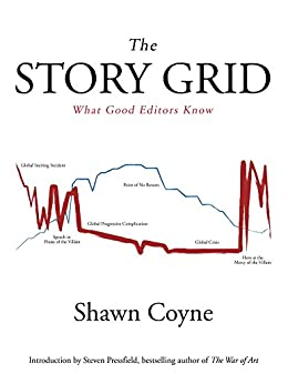 The Story Grid: What Good Editors Know (English Edition) par [Coyne, Shawn]