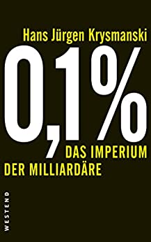 0,1 % - Das Imperium der Milliardäre von [Krysmanski, Hans Jürgen]