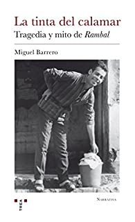 La tinta del calamar. Tragedia y mito de Rambal par Miguel Barrero