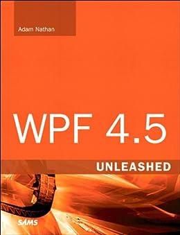 WPF 4.5 Unleashed von [Nathan, Adam]
