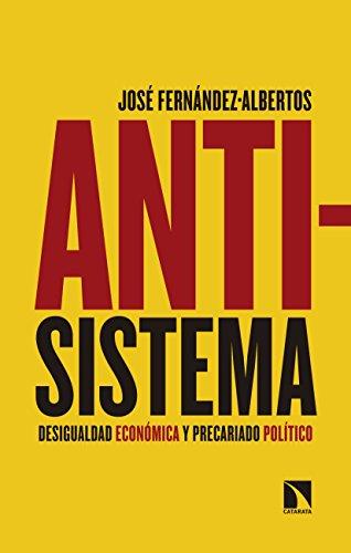 Antisistema: Desigualdad económica y precariado político (Mayor nº 681) par José Fernández-Albertos