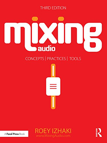 Mixing Audio: Concepts, Practices, and Tools (English Edition) por Roey Izhaki