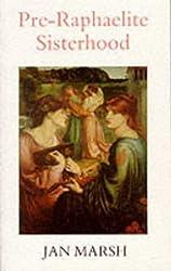 Pre-Raphaelite Sisterhood by Marsh, Jan (1998) Paperback