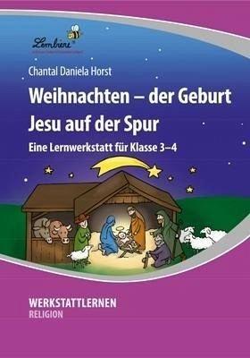 Weihnachten - der Geburt Jesu auf der Spur (CD-ROM): Grundschule, Religion, Ethik, Klasse 3-4