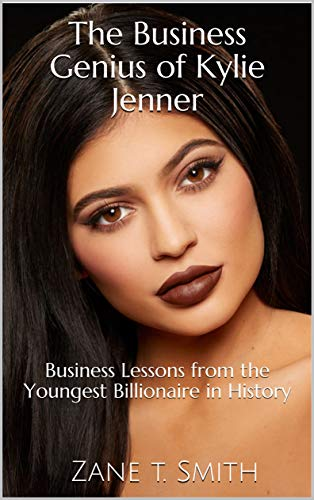 The Business Genius of Kylie Jenner: Business Lessons