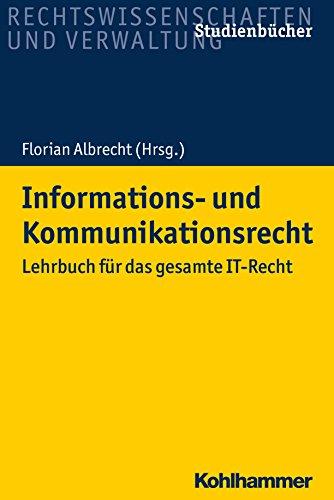 Informations- und Kommunikationsrecht: Lehrbuch für das gesamte IT-Recht (Studienbücher Rechtswissenschaft)