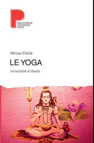 Le yoga : Immortalité et liberté par Mircea Eliade