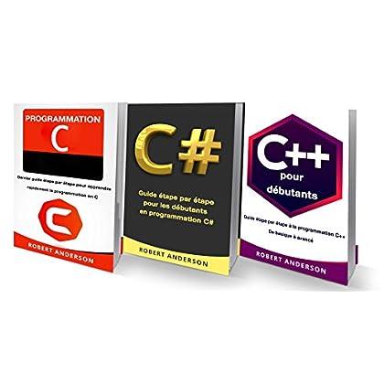 Programmation C/C#/C++: 3 LIVRES - Programmation C, C#, C++ pour débutants (Programmation pour les nuls) (Livre en Français/ Programming in C/C#/C++ French Book Version)