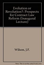 Evolution or Revolution?: Prospects for Contract Law Reform (Inaugural Lecture)