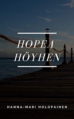 Hopea höyhen (Finnish Edition) por Hanna-Mari Holopainen