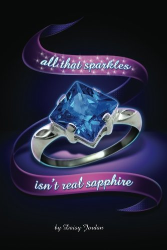 All That Sparkles Isn't Real Sapphire by Jordan, Daisy (2012) Paperback - Sparkle Daisy