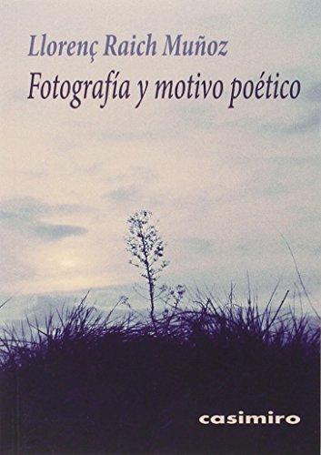 Descargar Libro Fotografía Y Motivo Poético de Llorenç Raich Muñoz