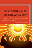 Schools That Succeed, Students Who Achieve: Profiles of Programs Helping All Students to Learn