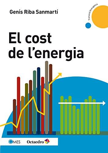 El cost de l'energia (Transició energètica) (Catalan Edition) por Genís Riba Sanmartí