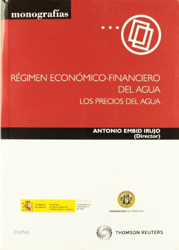 Régimen económico-financiero del agua (Los precios del agua) (Monografía) por Antonio Embid Irujo