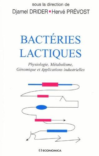 Bactéries lactiques : Physiologie, Métabolisme, Génomique et Applications industrielles