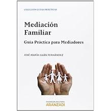 Mediación Familiar - Guía práctica para mediadores (Guías Prácticas)