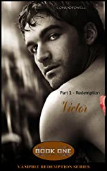 Redemption: Part 1 of Victor (Vampire Redemption Series, Book One)