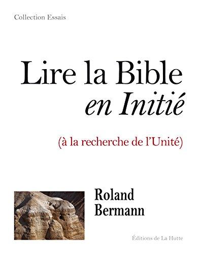 Lire la Bible en initié: A la recherche de l'Unité (HUTTE (EDITIONS)