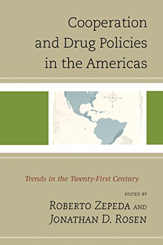 Cooperation And Drug Policies In The Americas Trends In The Twenty