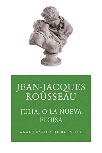 Julia o la nueva Eloísa (Básica de Bolsillo nº 131) por Jean-Jacques Rousseau