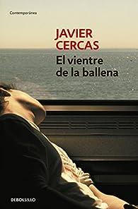 El vientre de la ballena par Javier Cercas